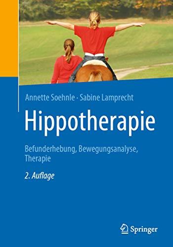 Hippotherapie: Befunderhebung, Bewegungsanalyse, Therapie
